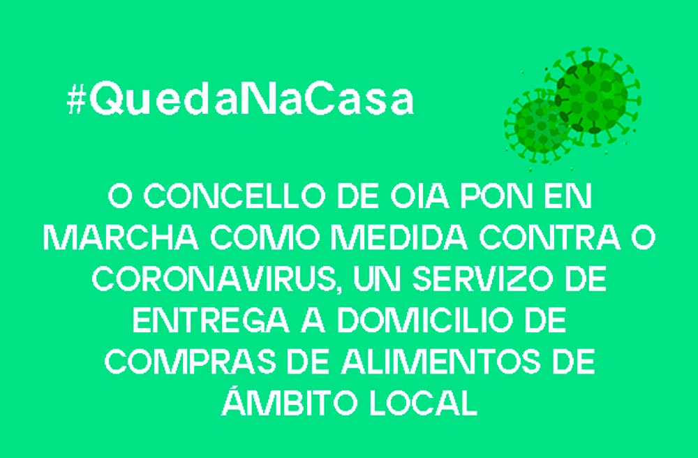 #QuedaNaCasa. O Concello de Oia pon en marcha como medida contra o Coronavirus un servizo de entrega a domicilio de compras de alimentos de ámbito local